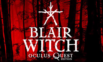Blair Witch : une version VR exclusive à l'Oculus Quest, un trailer flippant
