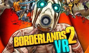 Borderlands 2 VR : tous les DLC offerts gratuitement avant la sortie de Borderlands 3, ça fait plaisir