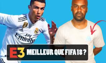FIFA 19 : on a pu y jouer à l'E3 2018, de réelles innovations cette année ? Nos impressions