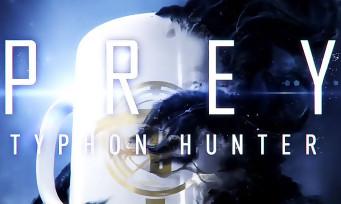 Prey : la mise à jour Typhon Hunter annoncée en un trailer stressant, multi et VR au programme