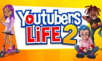 YouTubers Life 2 : le jeu s'annonce dans un trailer coloré, toutes les infos !